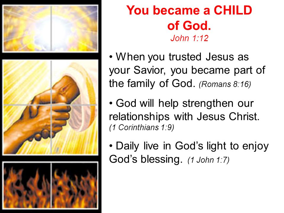You became a CHILD of God.