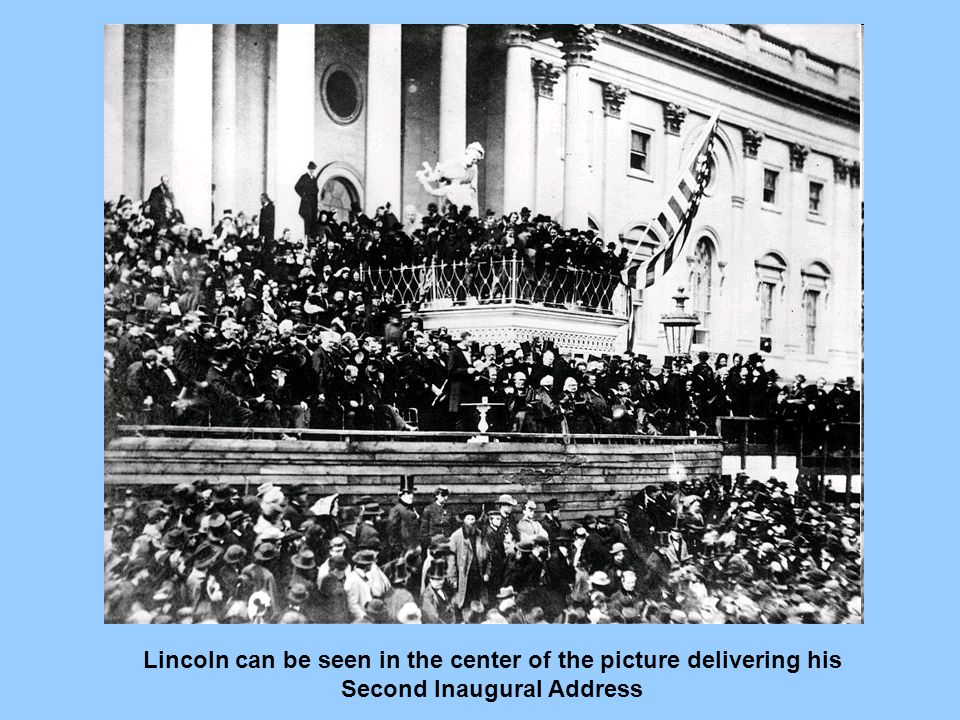 Lincoln can be seen in the center of the picture delivering his Second Inaugural Address