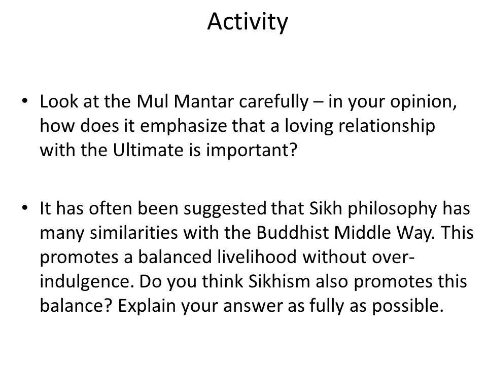 Activity Look at the Mul Mantar carefully – in your opinion, how does it emphasize that a loving relationship with the Ultimate is important