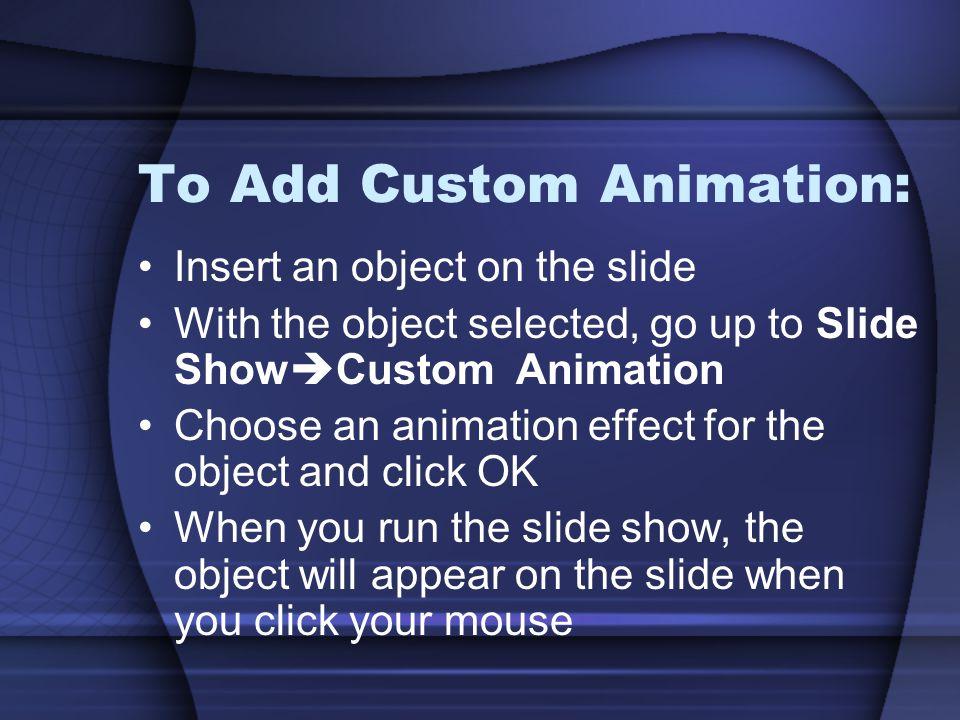 To Add Custom Animation: