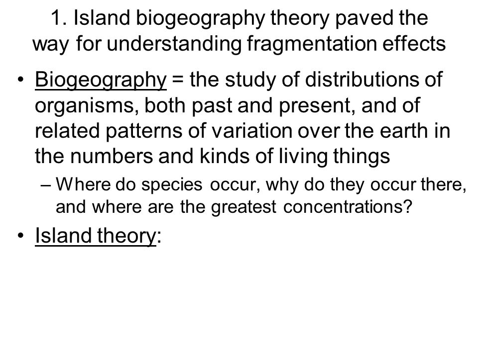 1. Island biogeography theory paved the way for understanding fragmentation effects