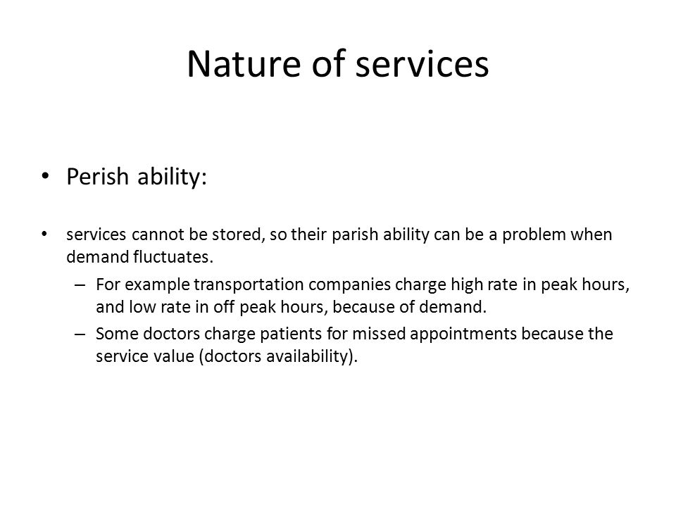 Nature of services Perish ability: