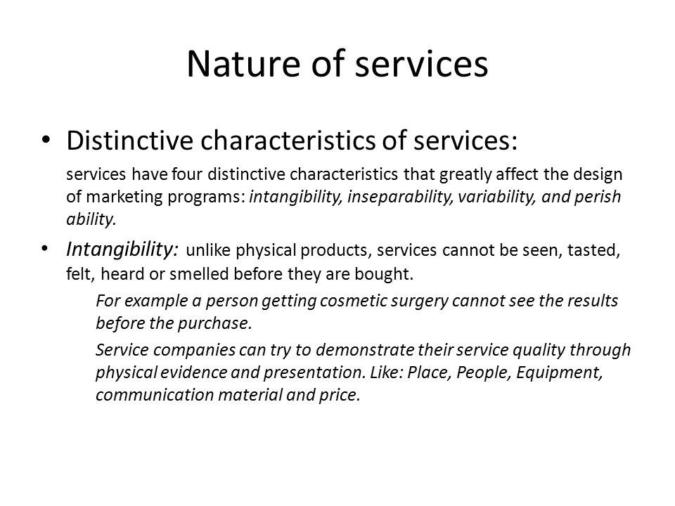 Nature of services Distinctive characteristics of services: