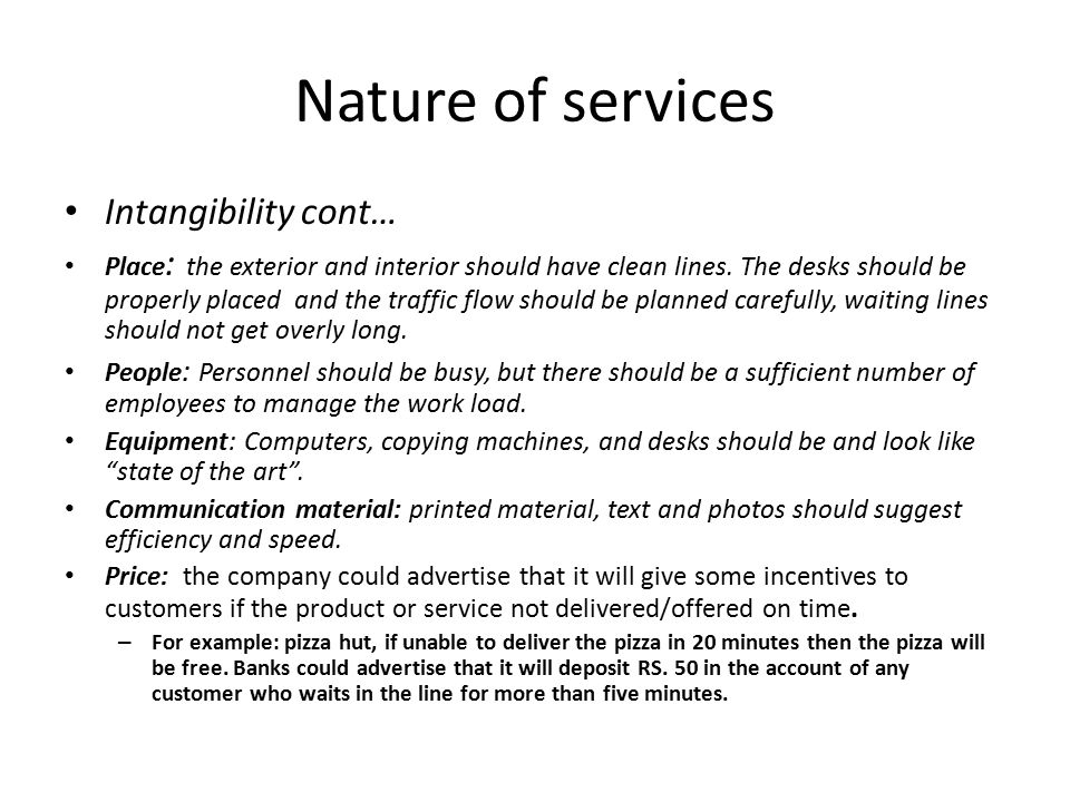 Nature of services Intangibility cont…