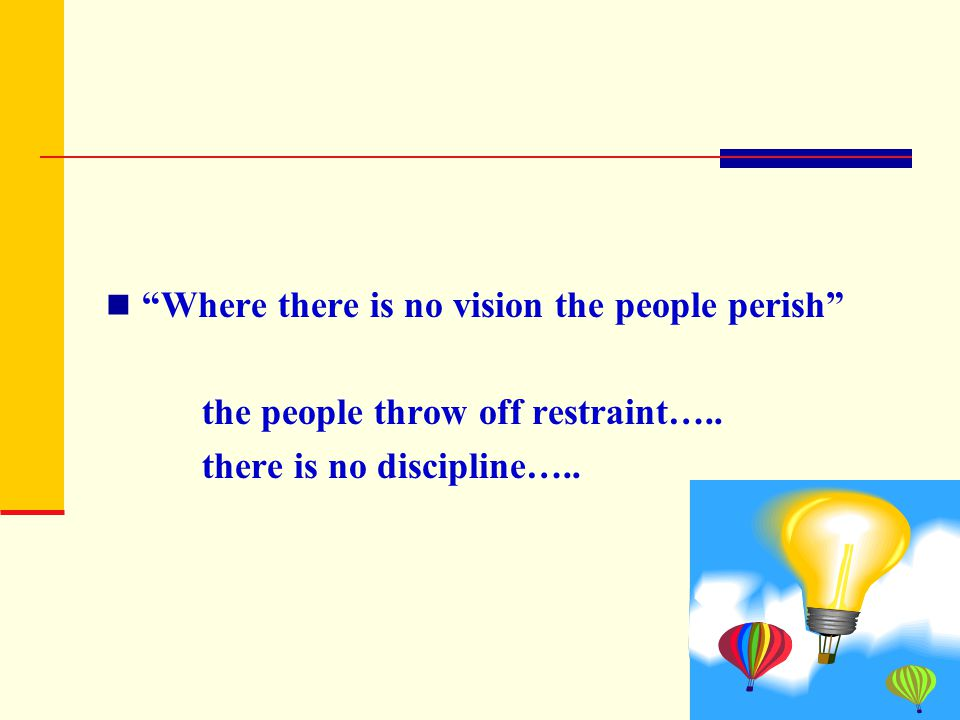 Where there is no vision the people perish