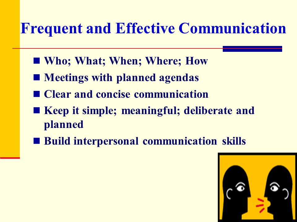 Frequent and Effective Communication