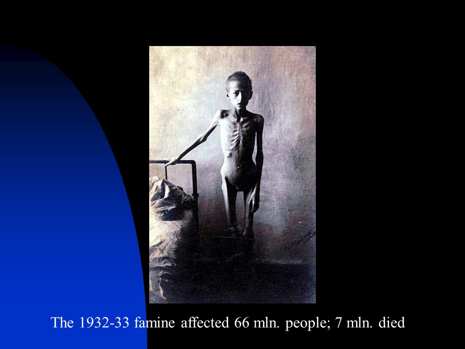The 1932-33 famine affected 66 mln. people; 7 mln. died