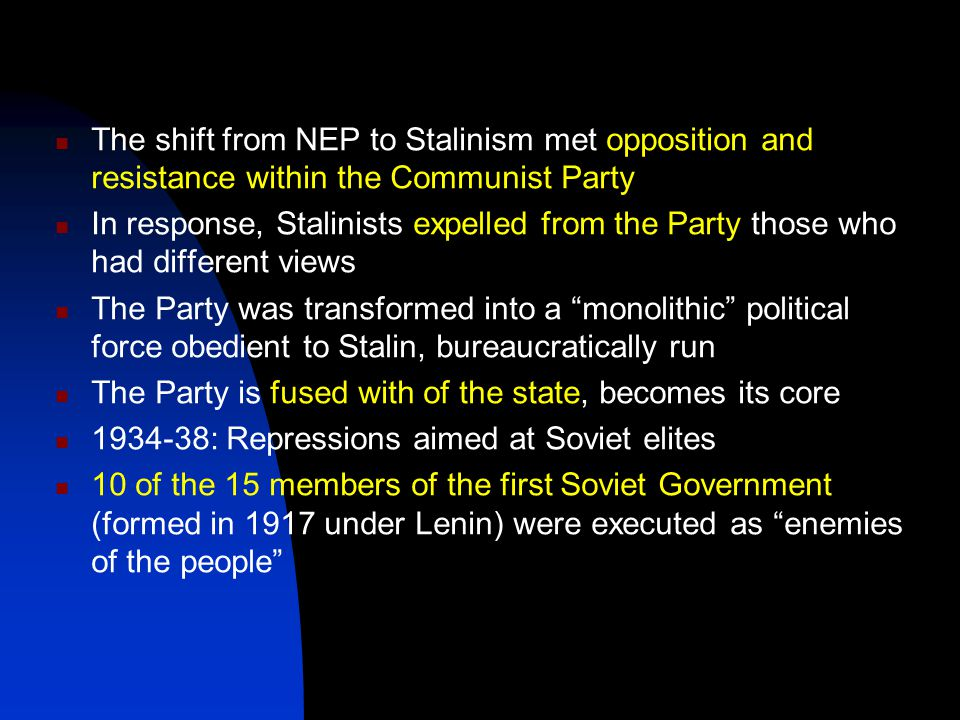 The shift from NEP to Stalinism met opposition and resistance within the Communist Party