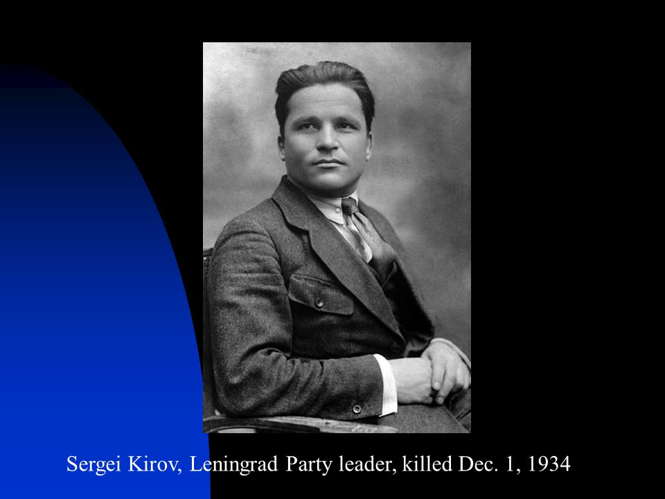 Sergei Kirov, Leningrad Party leader, killed Dec. 1, 1934
