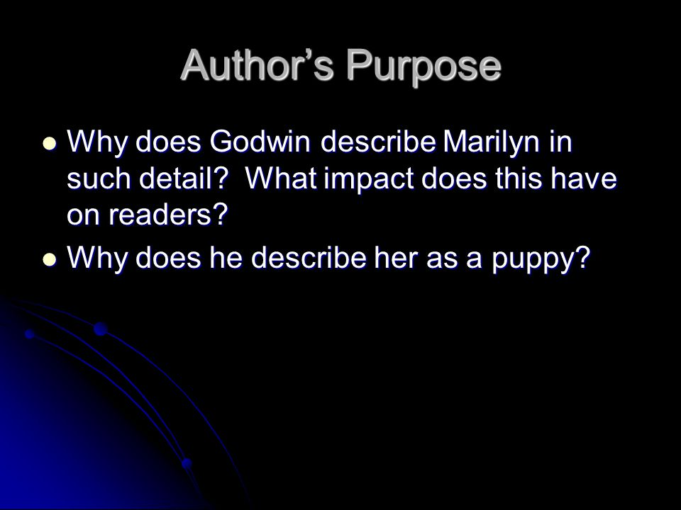 Author's Purpose Why does Godwin describe Marilyn in such detail What impact does this have on readers