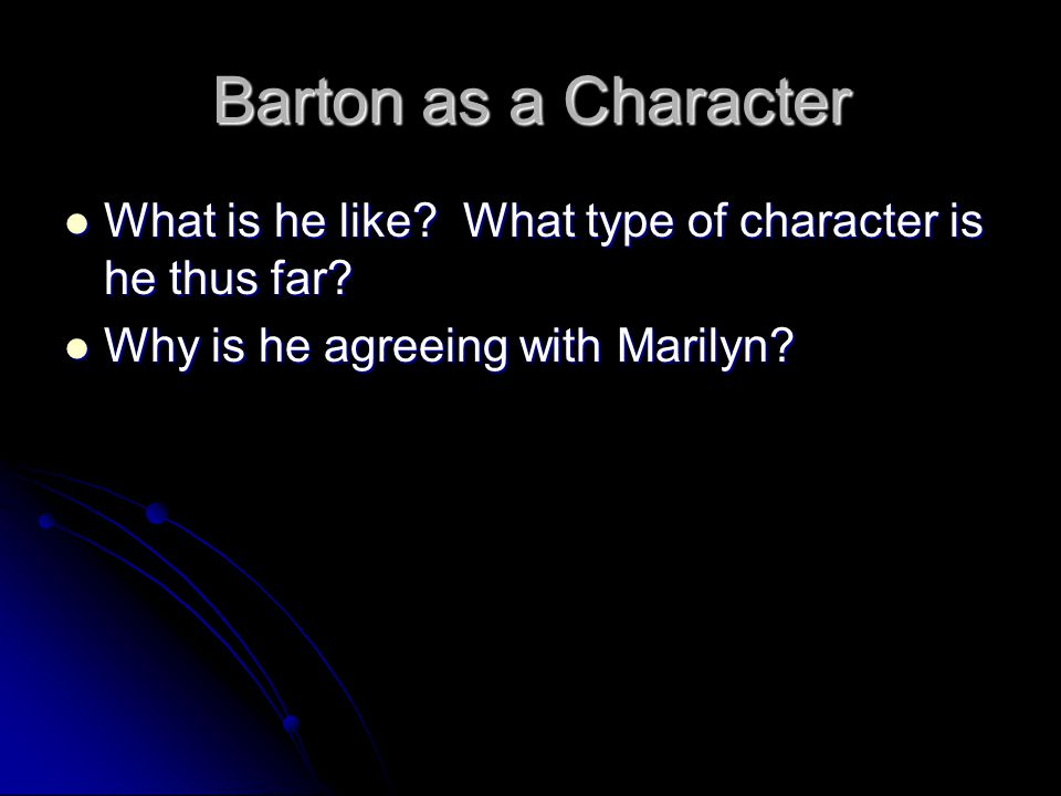 Barton as a Character What is he like. What type of character is he thus far.