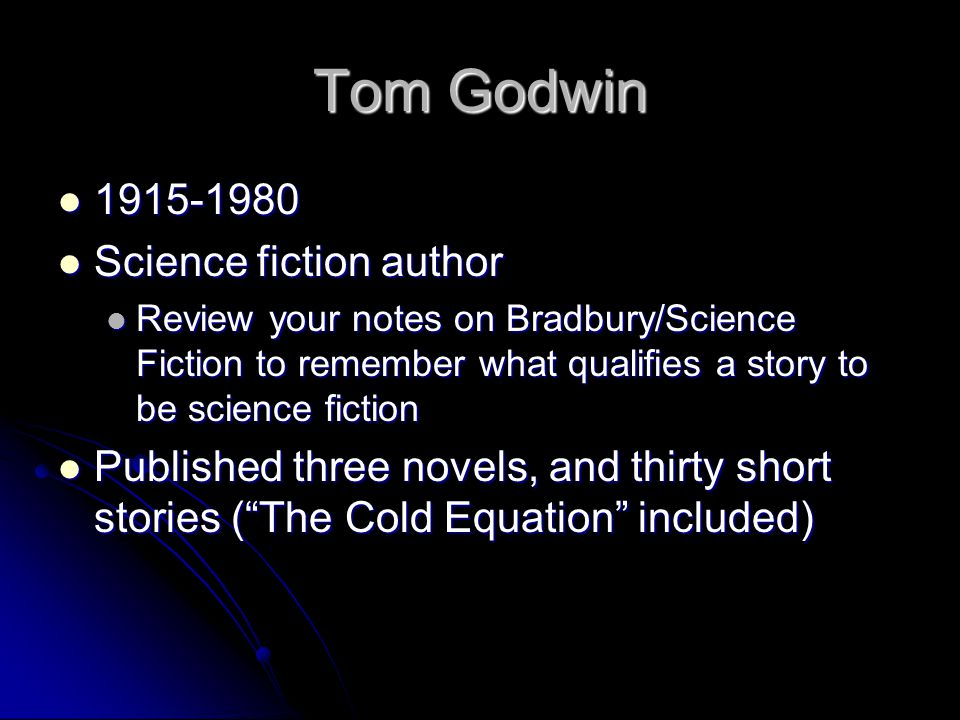 Tom Godwin 1915-1980 Science fiction author