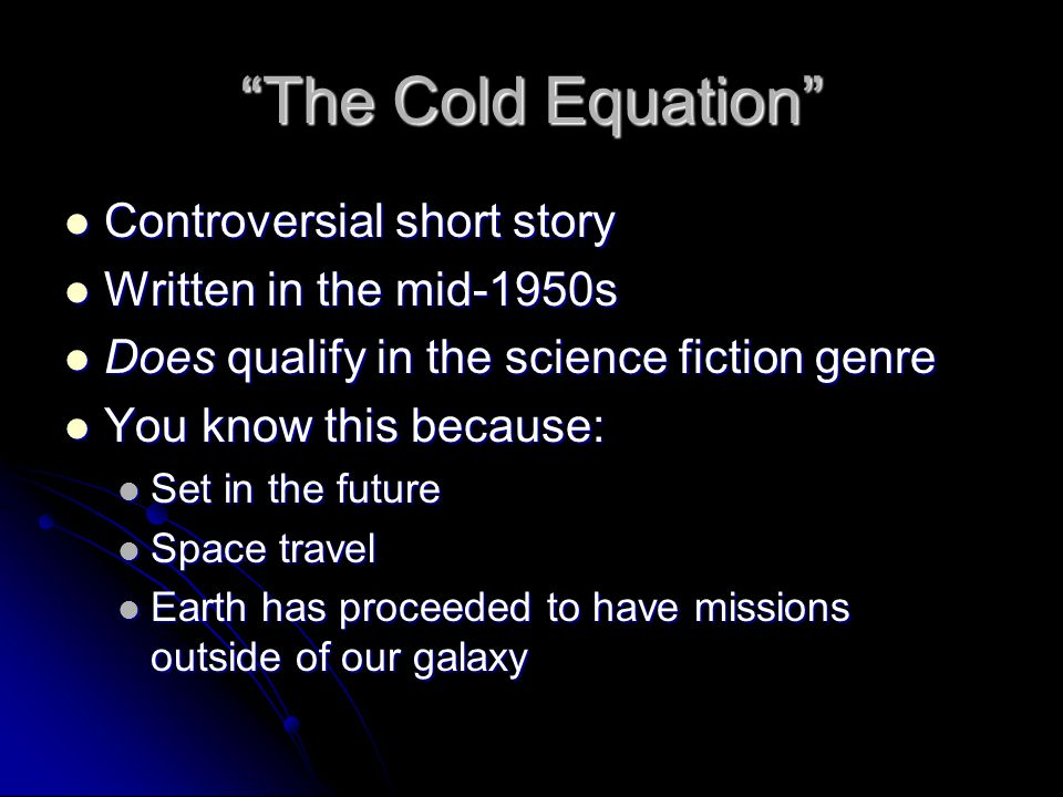 The Cold Equation Controversial short story Written in the mid-1950s