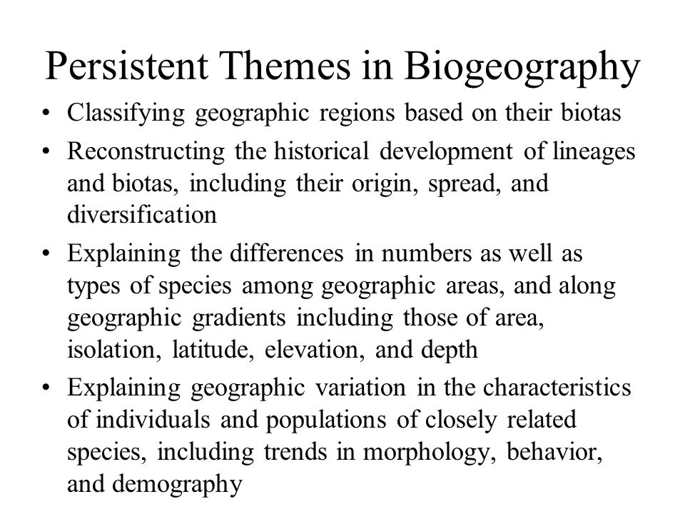 Persistent Themes in Biogeography