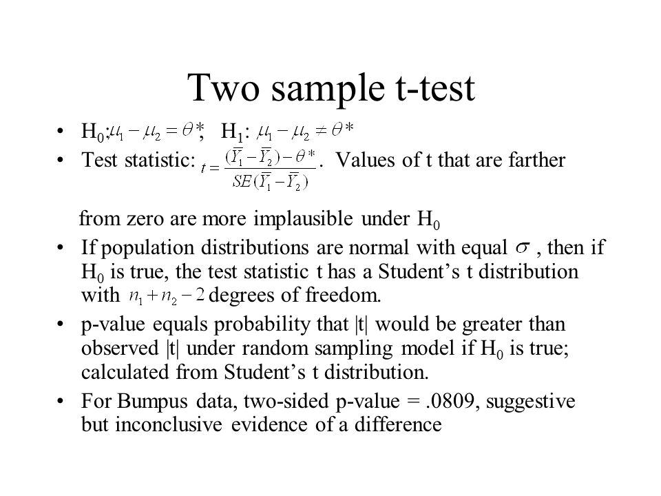 Two sample t-test H0: , H1: Test statistic: . Values of t that are farther.