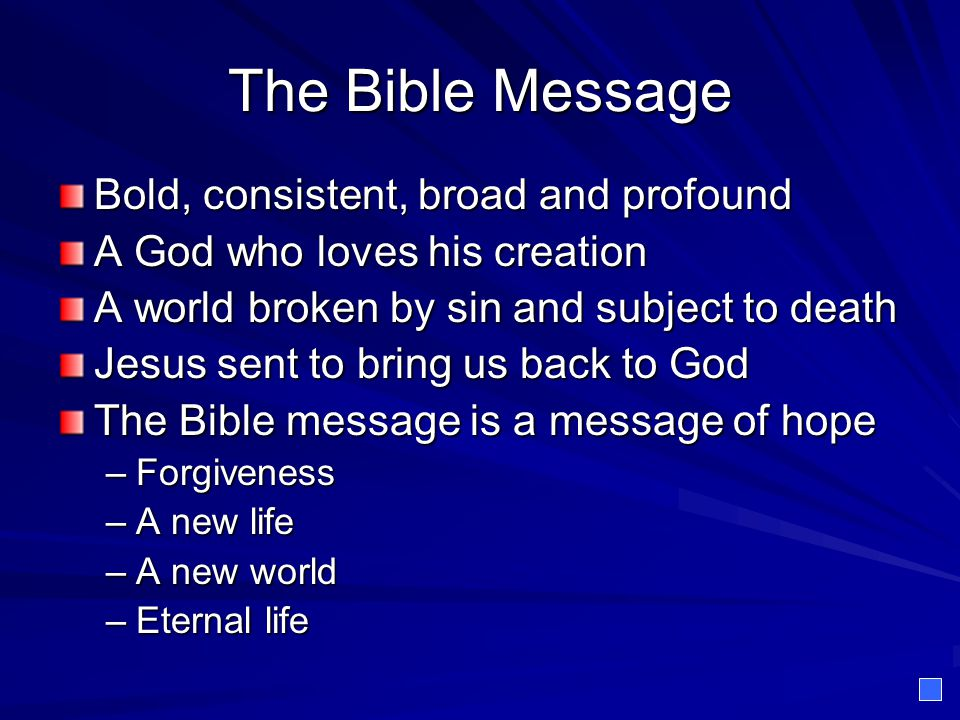 The Bible Message Bold, consistent, broad and profound