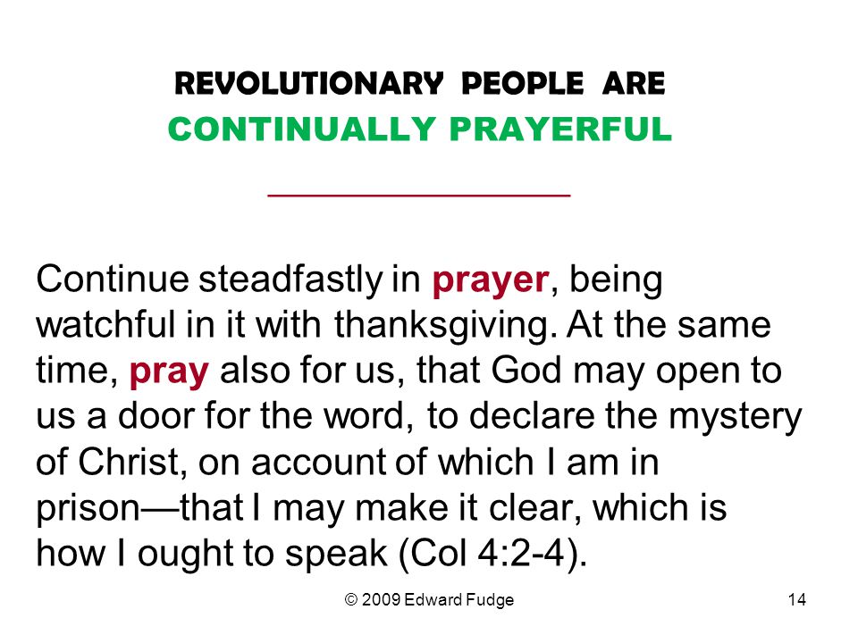 REVOLUTIONARY PEOPLE ARE CONTINUALLY PRAYERFUL