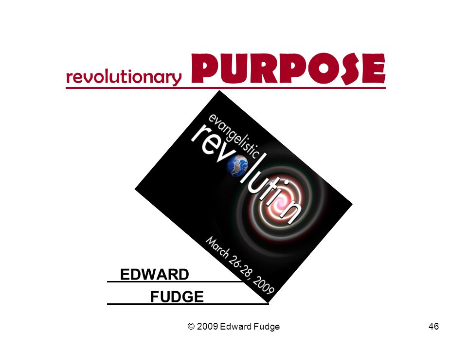 revolutionary PURPOSE EDWARD . FUDGE .