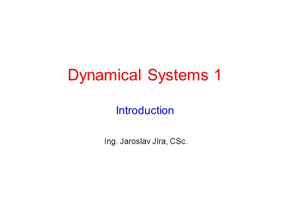 Dynamical Systems 1 Introduction