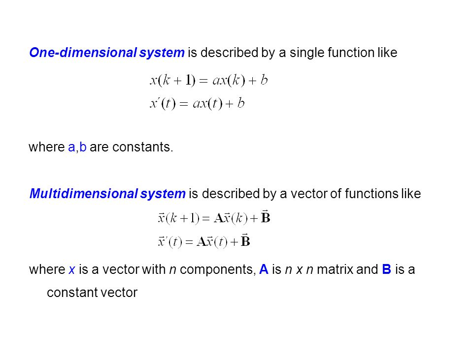 One-dimensional system is described by a single function like