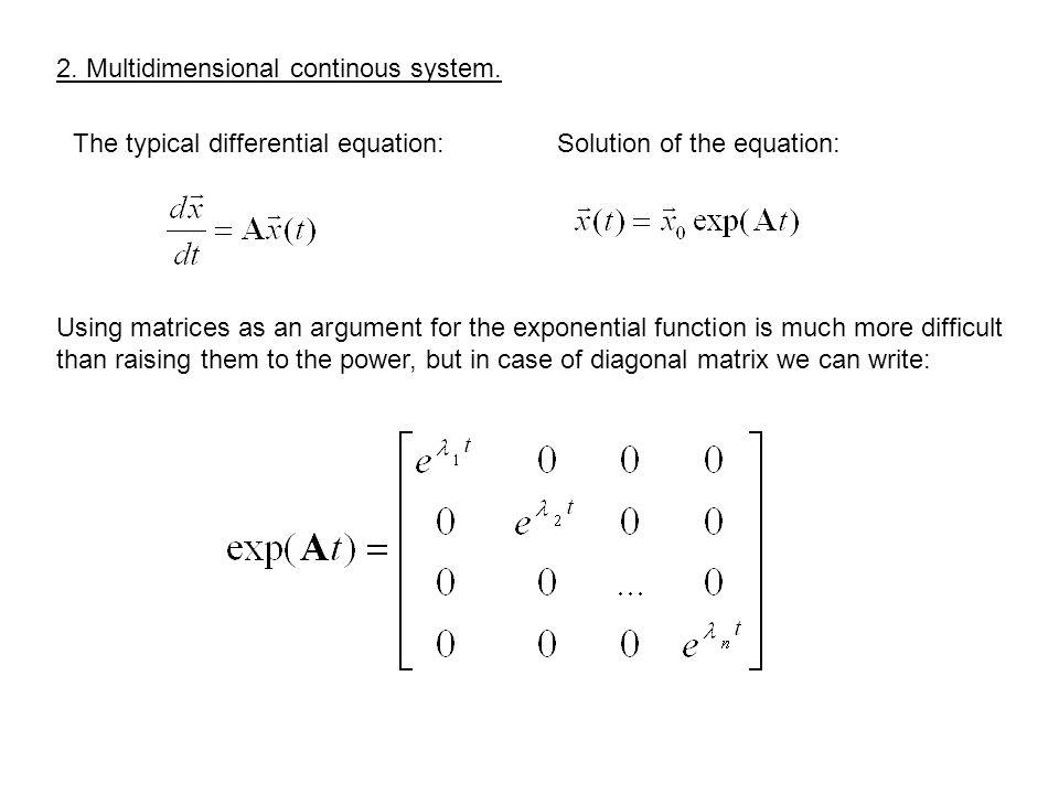 2. Multidimensional continous system.