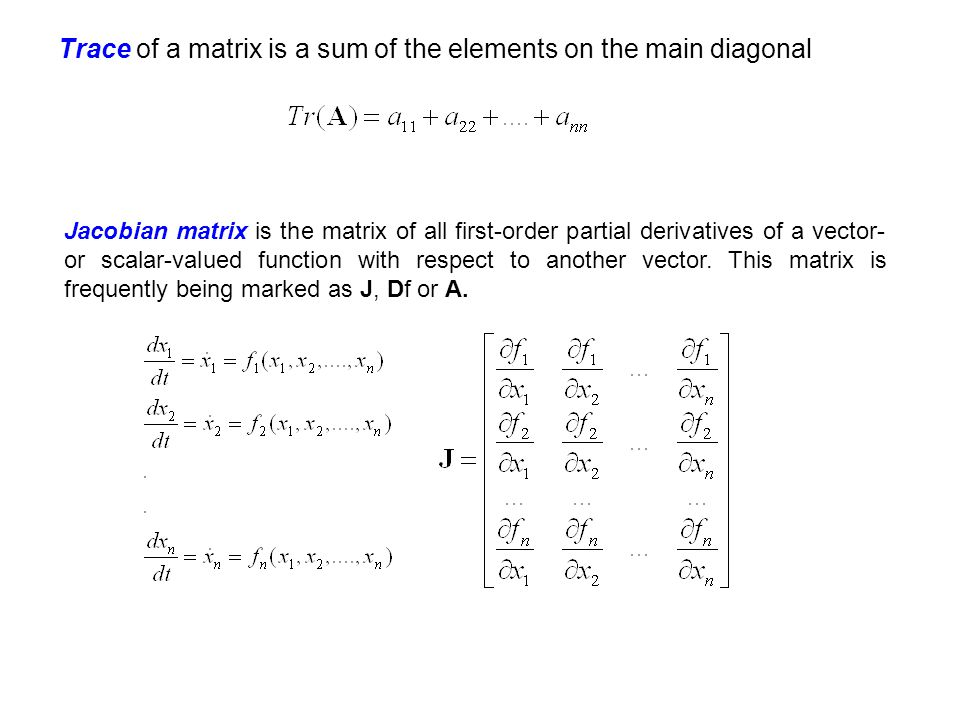 Trace of a matrix is a sum of the elements on the main diagonal