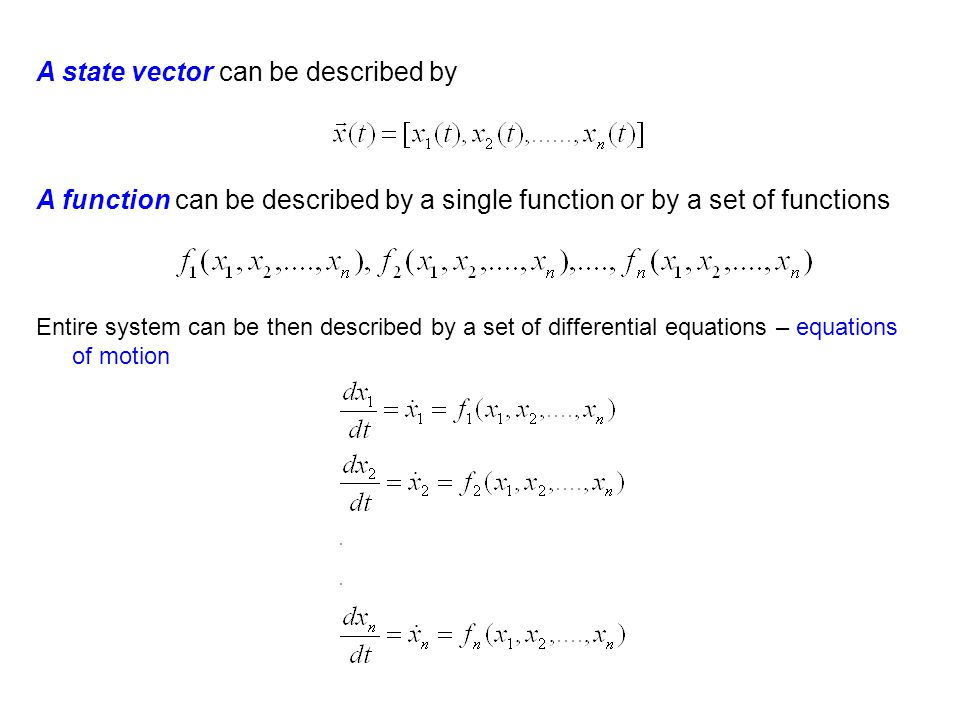 A state vector can be described by