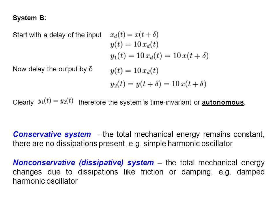 System B: Start with a delay of the input. Now delay the output by δ.