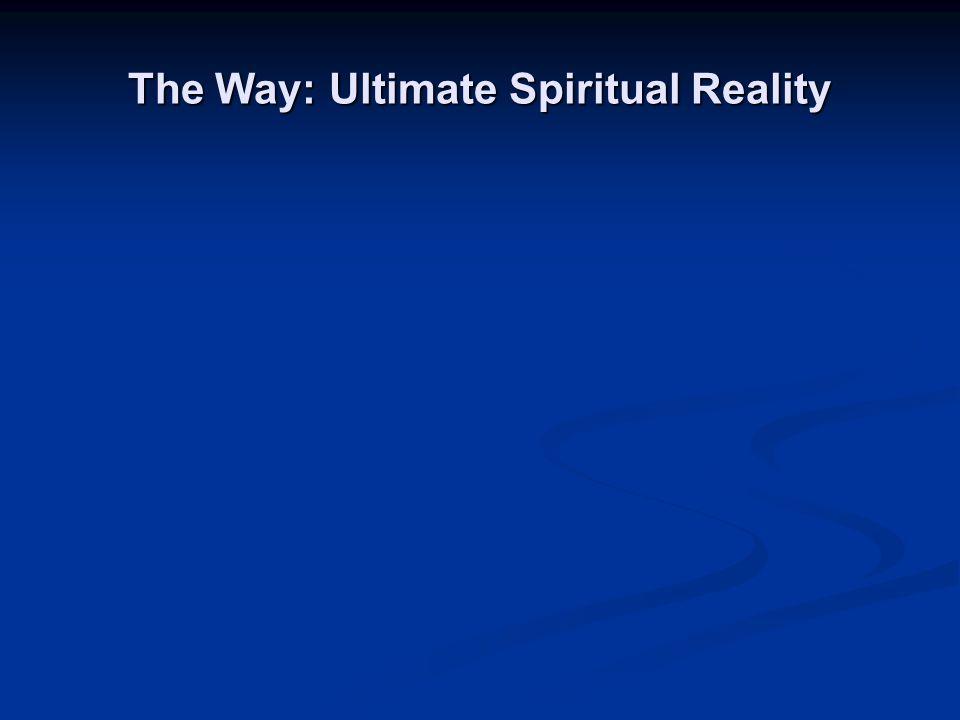 The Way: Ultimate Spiritual Reality