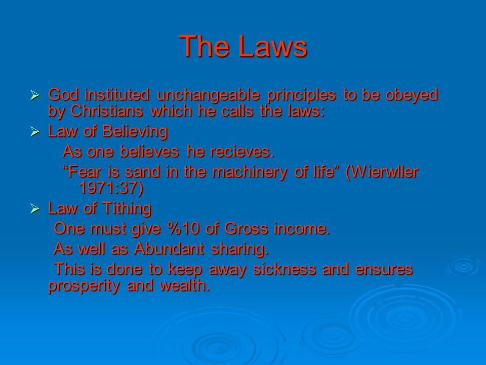 The Laws God instituted unchangeable principles to be obeyed by Christians which he calls the laws: