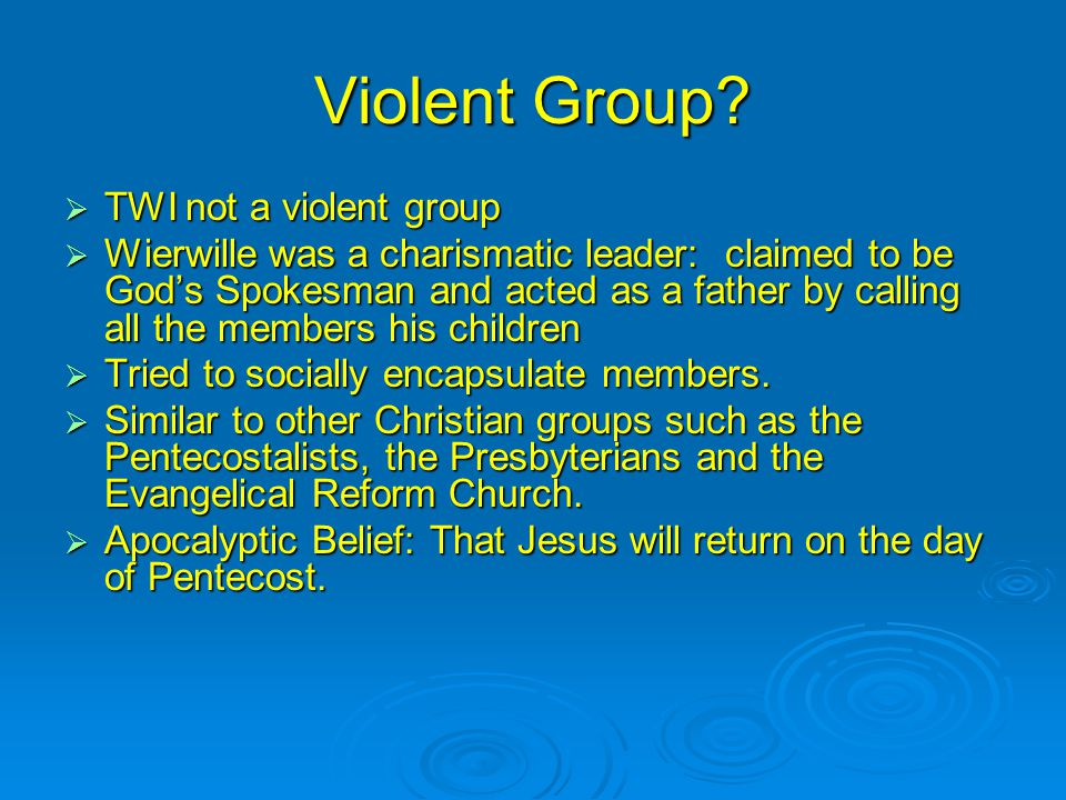 Violent Group TWI not a violent group