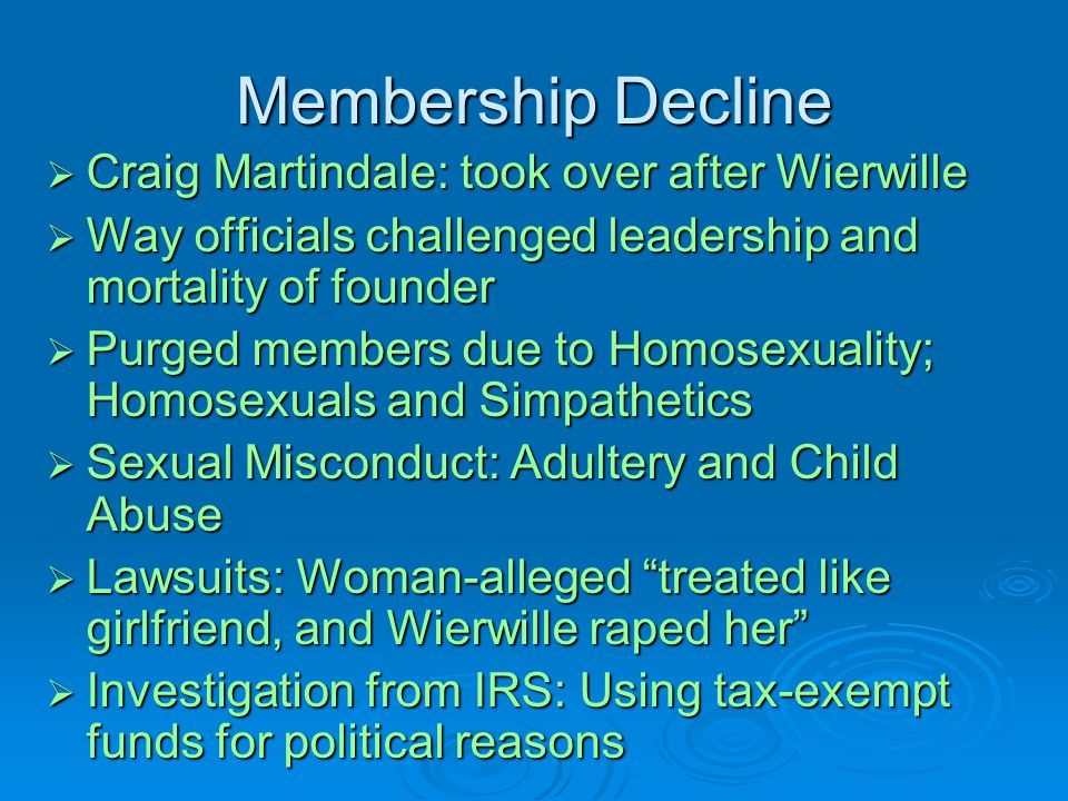 Membership Decline Craig Martindale: took over after Wierwille