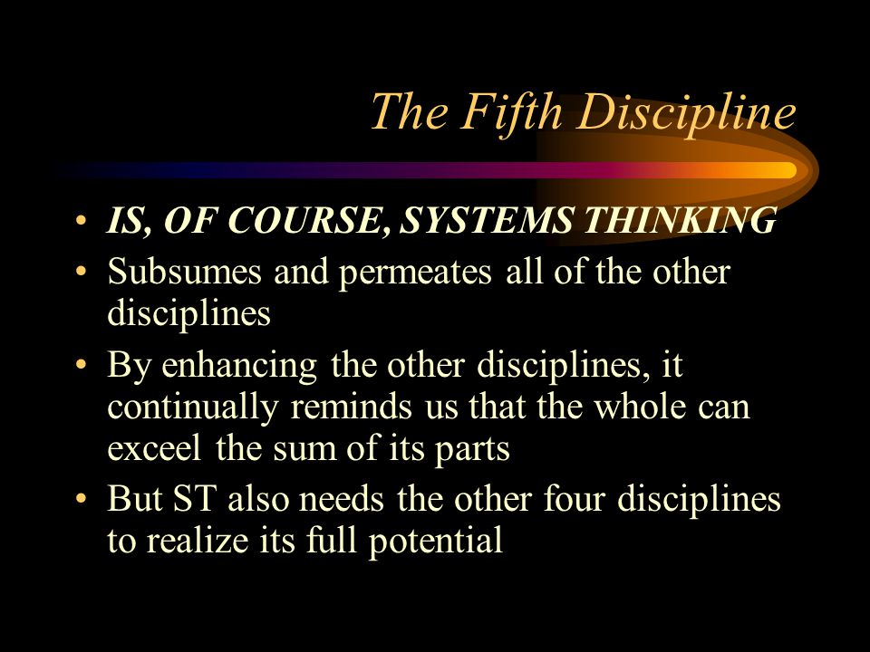 The Fifth Discipline IS, OF COURSE, SYSTEMS THINKING