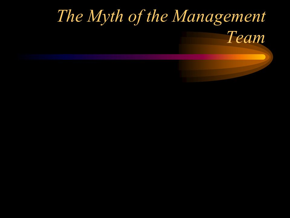 The Myth of the Management Team
