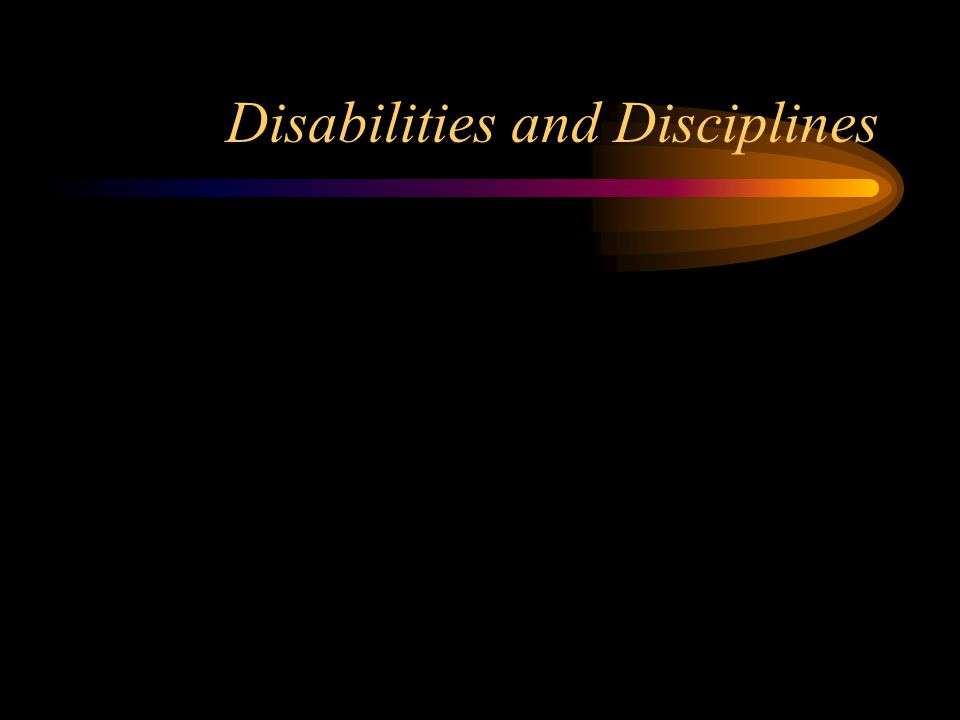 Disabilities and Disciplines