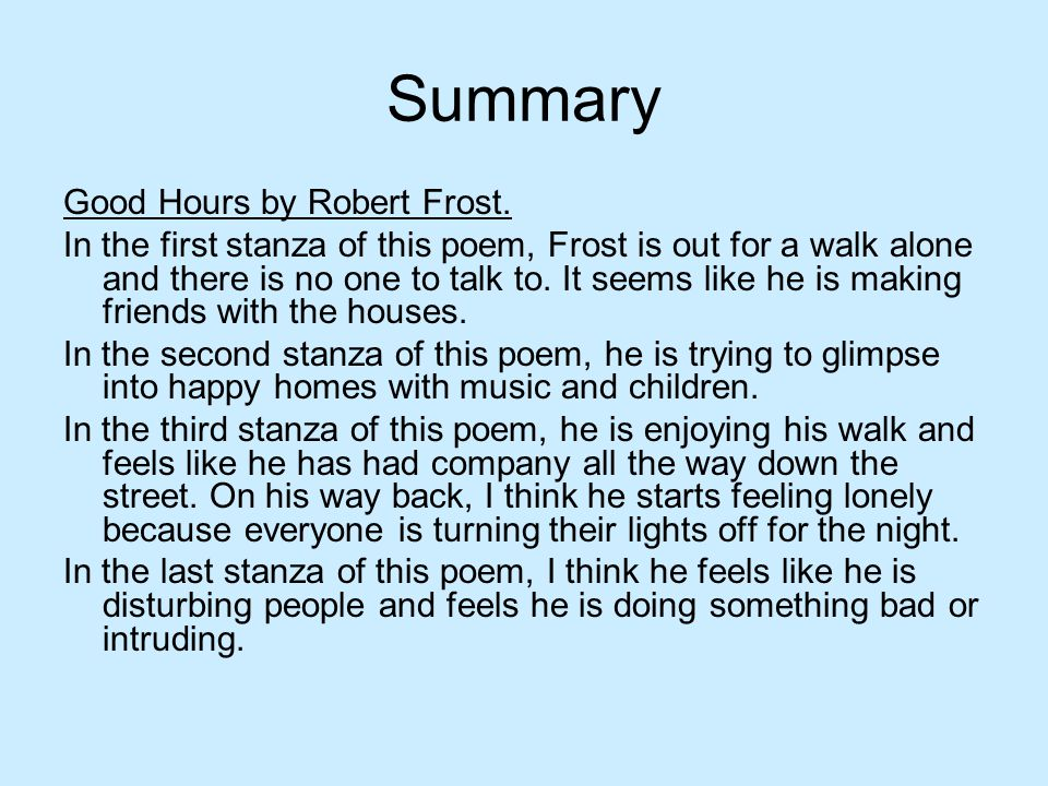 Summary Good Hours by Robert Frost.