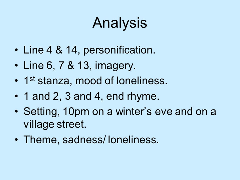 Analysis Line 4 & 14, personification. Line 6, 7 & 13, imagery.