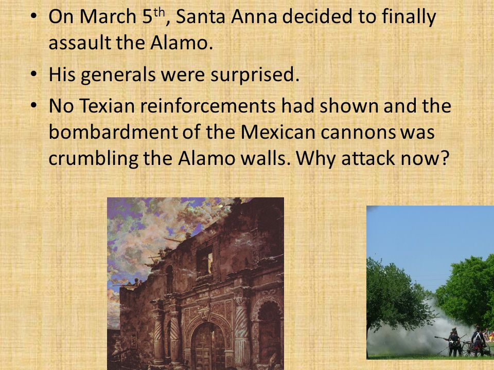 On March 5th, Santa Anna decided to finally assault the Alamo.