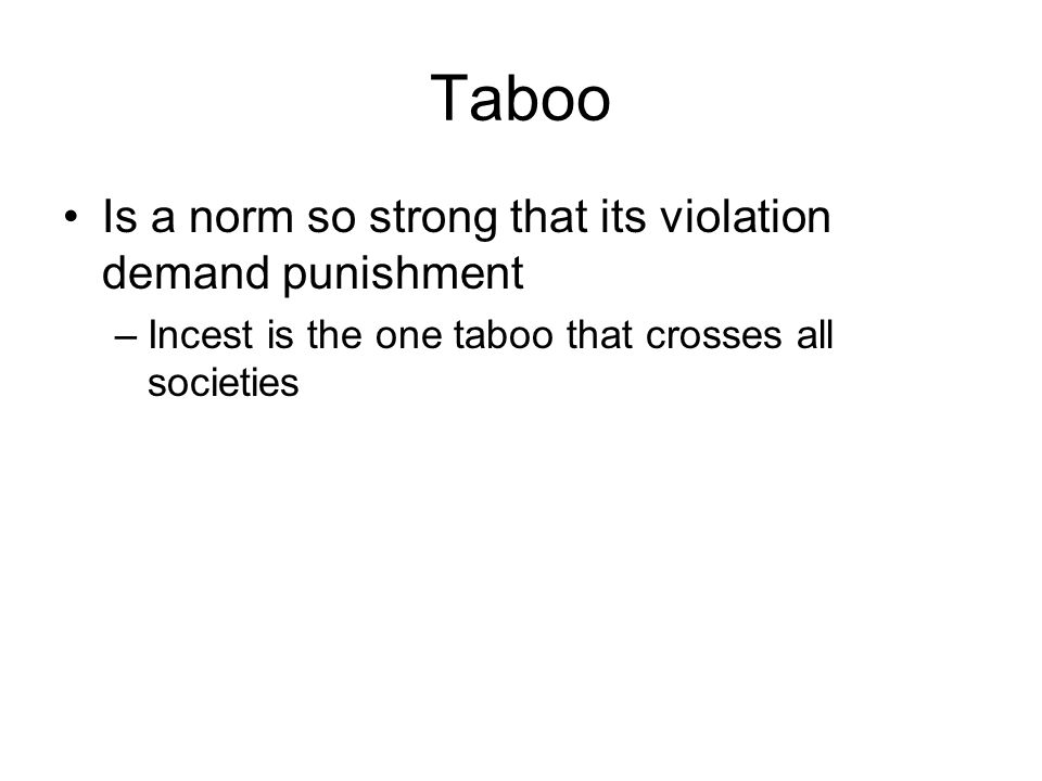 Taboo Is a norm so strong that its violation demand punishment