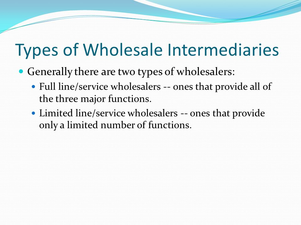 Types of Wholesale Intermediaries