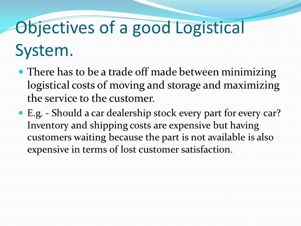 Objectives of a good Logistical System.