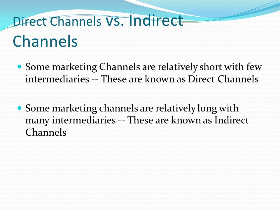 Direct Channels vs. Indirect Channels