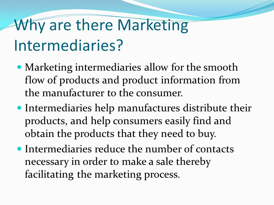 Why are there Marketing Intermediaries
