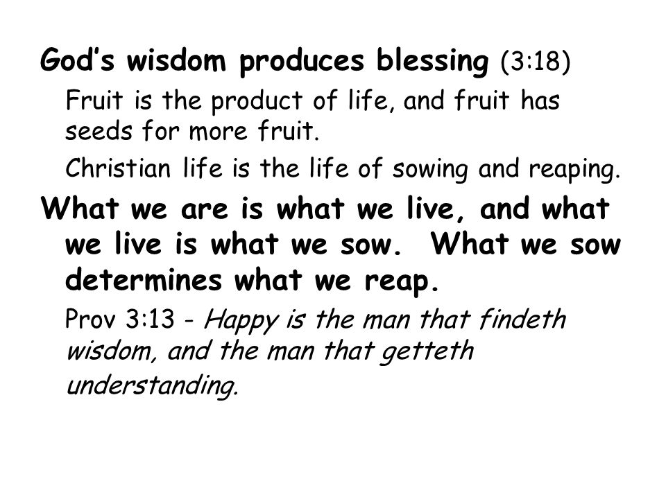 God's wisdom produces blessing (3:18)