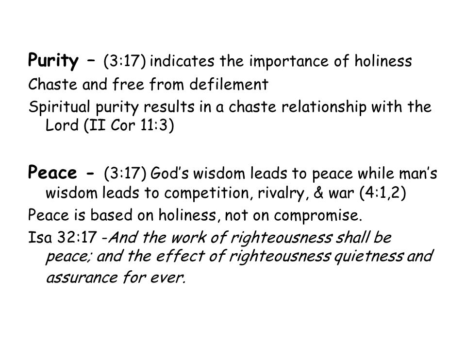 Purity – (3:17) indicates the importance of holiness