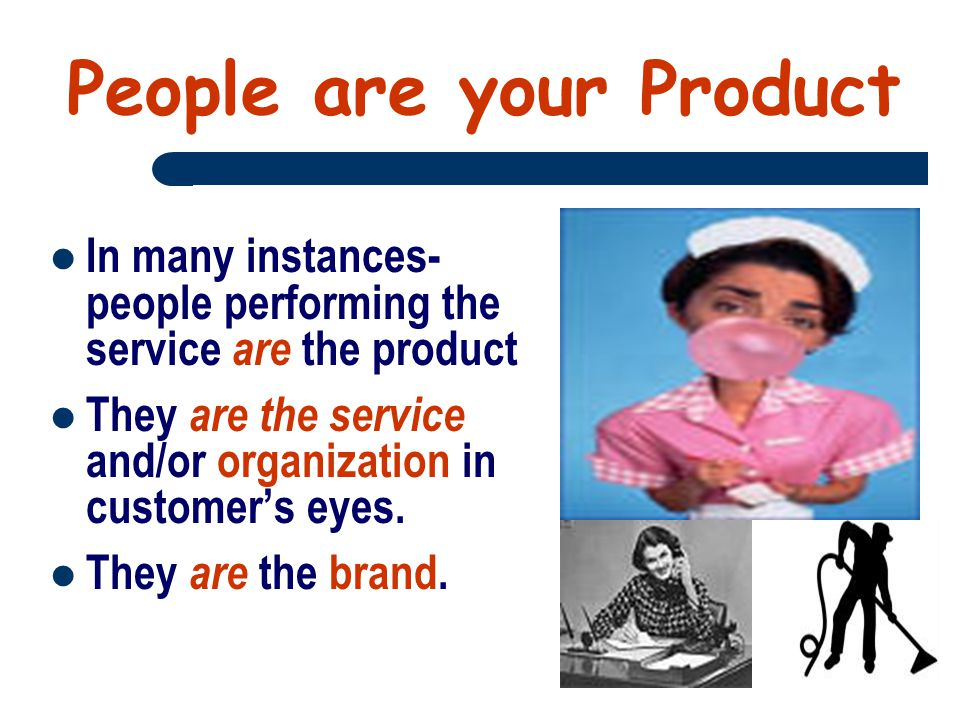 People are your Product