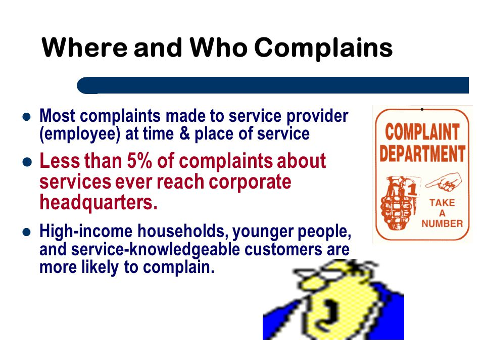 Where and Who Complains