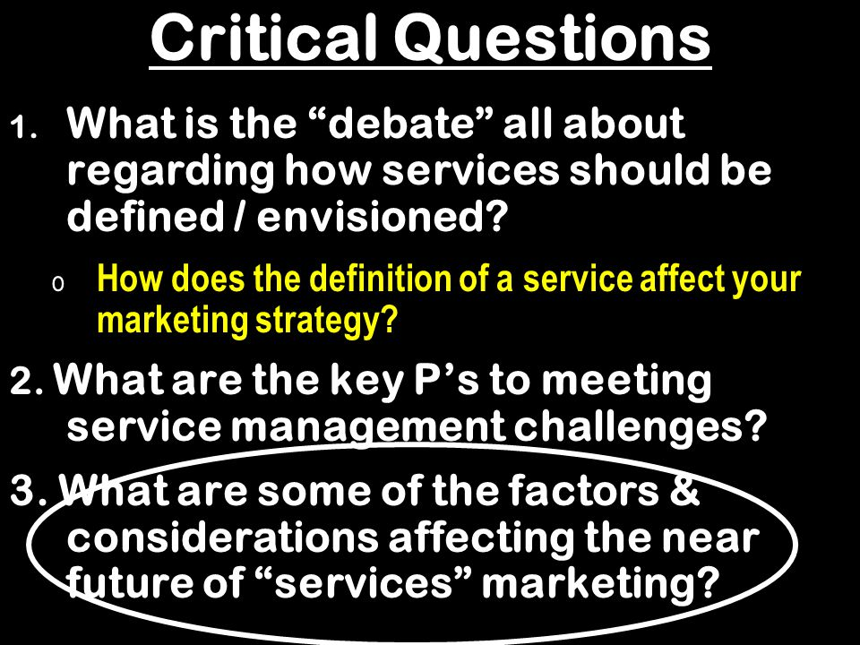 Critical Questions What is the debate all about regarding how services should be defined / envisioned