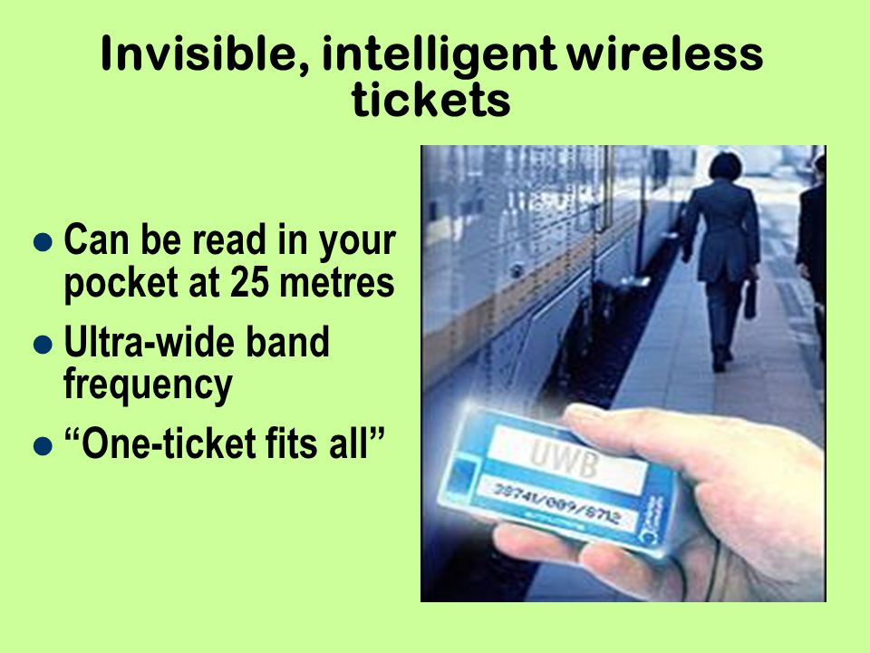Invisible, intelligent wireless tickets