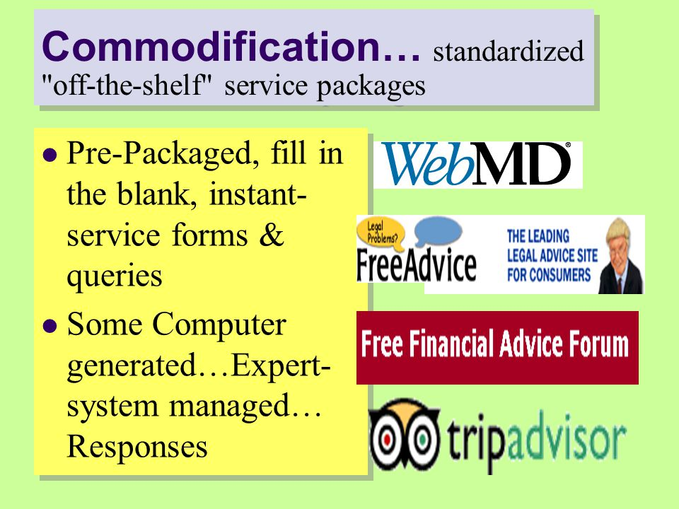 Commodification… standardized off-the-shelf service packages